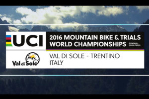 Val di Sole UCI MTB WORLD CHAMPS 2016 – Teaser